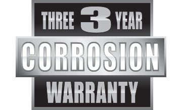 The Only 3-Year Corrosion Warranty